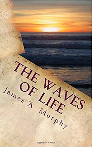 The Waves Of Life Quotes And Daily Meditations James A Murphy Simple Books With Quotes About Life