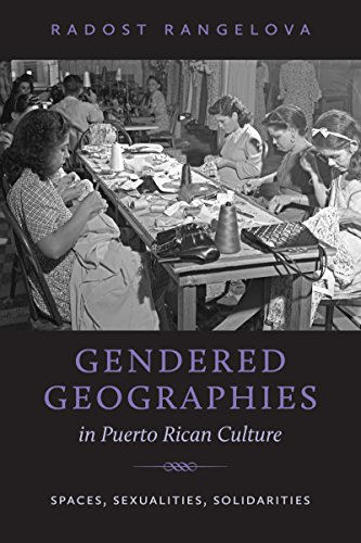 Gendered Geographies in Puerto Rican Culture: Spaces, Sexualities, Solidarities (North Carolina Studies in the Romance Languages and Literatures) by University of North Carolina at Chapel Hill Department of Romance Studies