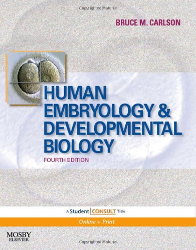 Human Embryology and Developmental Biology: With STUDENT CONSULT Online Access