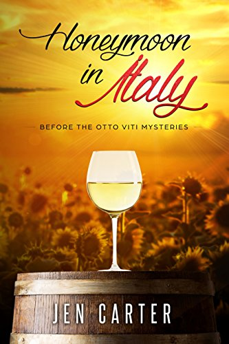 Honeymoon in Italy: Before the Otto Viti Mysteries (The Otto Viti Stories Book 1) (Best Romantic Places In Italy)
