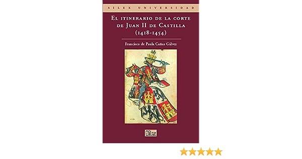 El itinerario de la corte de Juan II de Castilla 1418-1454: 1418 ...