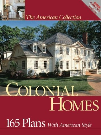 Colonial Homes: 165 Plans with American Style (American Collection) ()