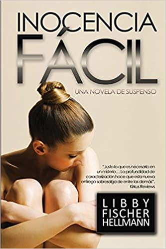 Inocencia Fácil: Spanish Version of Easy Innocence (Spanish Edition): Libby Fischer Hellmann: 9780984014156: Amazon.com: Books