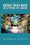 Kassie Talks Back in Letters to Louise, Barbara Galley, 1469169754