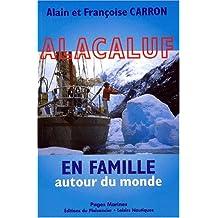 Alacaluf, en famille autour du monde