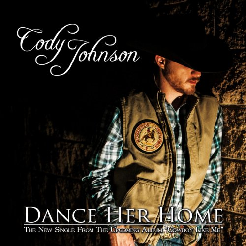 Dance Her Home By Cody Johnson On Amazon Music Amazon Com