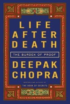 Life After Death: The Burden of Proof by [Chopra, Deepak]