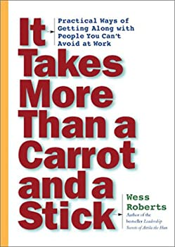 It Takes More Than A Carrot And A Stick 0740719084 Book Cover