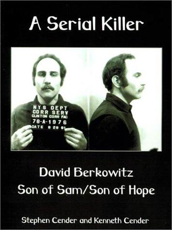 A Serial Killer: David Berkowitz Son of Sam/Son of Hope