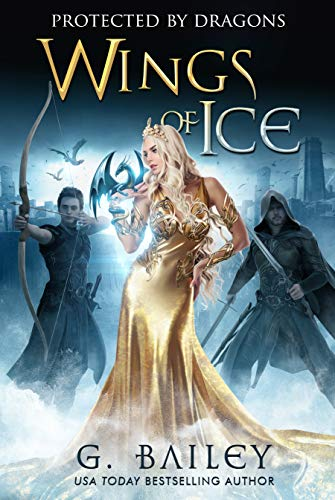 Wings of Ice: A Reverse Harem Academy Romance  (Protected by Dragons Book 1)