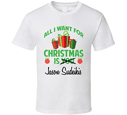all i want for christmas is you jason sudeikis funny xmas gift t shirt s white - All I Want For Christmas Cast