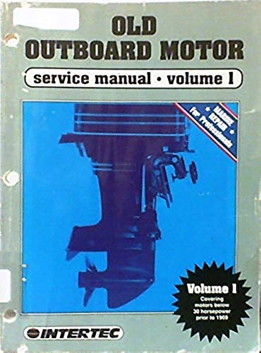 - Old Outboard Motor Service Manual Vol. 1 {Motors Below 30 HP Models Prior to 1969}