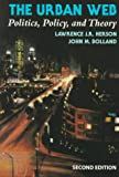 The Urban Web : Politics, Policy, and Theory, Herson, Lawrence J. and Bolland, John M., 0830414584