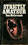 Strictly Amateur, Tom McCormack, 0523414862