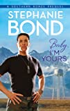 Front cover for the book Baby, I'm Yours by Stephanie Bond