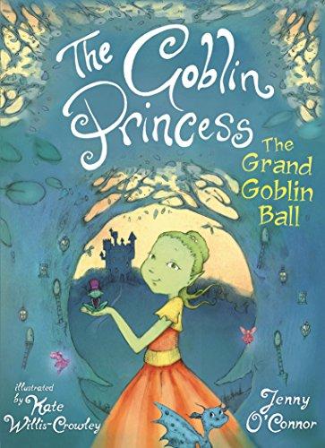 The Goblin Princess: The Grand Goblin Ball: Goblin Princess Book 2 ()