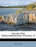 Archiv Für Ohrenheilkunde, Volume 56, Anonymous, 1245358014