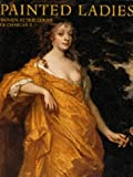Painted Ladies: Women at the Court of Charles II
