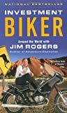 Investment Biker: Around the World with Jim Rogers by Jim Rogers (2003-04-08)