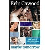 Maybe Tomorrow: A McGowan Family Medical Drama (The McGowans Book 1)
