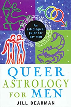 Queer Astrology for Men: An Astrological Guide for Gay Men by [Dearman, Jill]