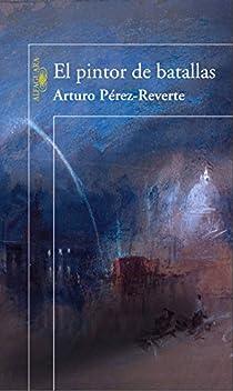 El pintor de batallas par Pérez-Reverte