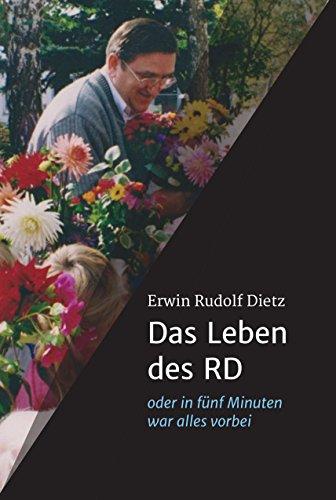 Das Leben des RD: oder in fünf Minuten war alles vorbei (German - Rd Walter