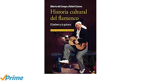 Historia cultural del Flamenco: 1: Amazon.es: Rafael Cáceres Feria ...