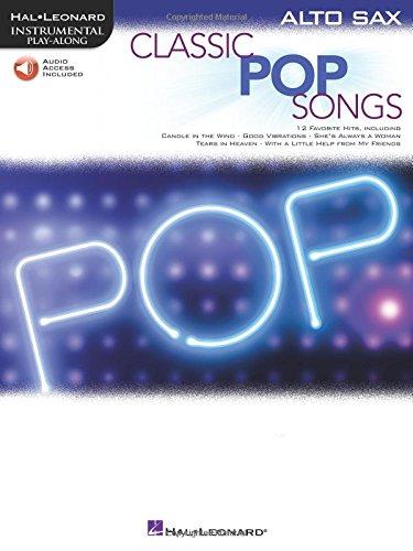 Classic Pop Songs: Alto Sax Bk/Online Audio (Hal Leonard Instrumental Play-along)