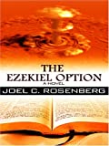 The Ezekiel Option, Joel C. Rosenberg, 0786282347