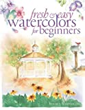 Fresh and Easy Watercolors for Beginners, Bonnie Frederico, 1581804121