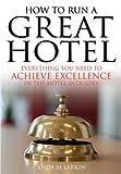 How to Run A Great Hotel, Enda Larkin, 1845283465