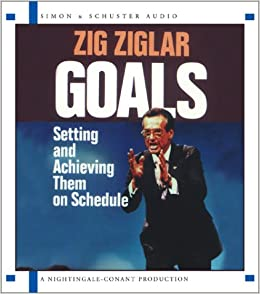 Goals: Setting And Achieving Them On Schedule: Zig Ziglar ...