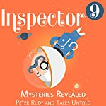 Inspector 9: Mysteries Revealed |  Tales Untold,Peter Rudy