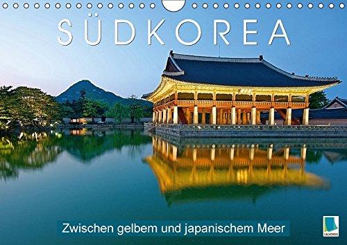 Südkorea: Zwischen gelbem und japanischem Meer (Wandkalender 2017 DIN A4 quer): Impressionen aus Südkorea (Monatskalender, 14 Seiten) (CALVENDO Orte)
