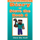 Minecraft: Diary of Steve the Noob 6 (An Unofficial Minecraft Book) (Minecraft Diary Steve the Noob Collection)