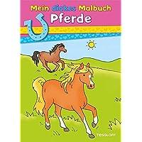 Mein dickes Malbuch. Pferde