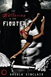 The Ballerina & The Fighter (Book 1) by  Ursula Sinclair in stock, buy online here
