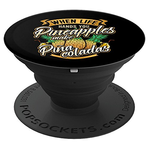 When Life Gives You Pineapples Make Pina Coladas Drinking - PopSockets Grip and Stand for Phones and Tablets