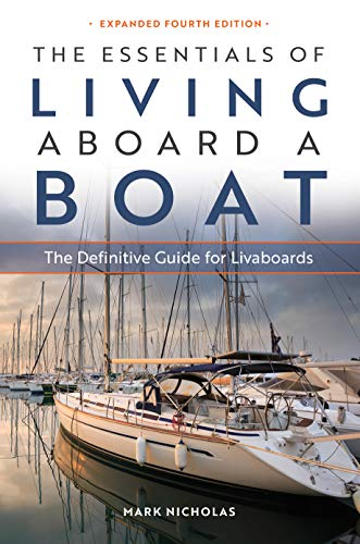 The Essentials of Living Aboard a Boat (The Essentials Of Living Aboard A Boat)