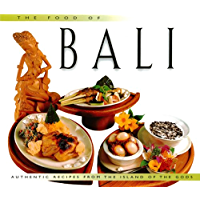 Food of Bali: Authentic Recipes from the Islands of the Gods (Food Of The World Cookbooks)