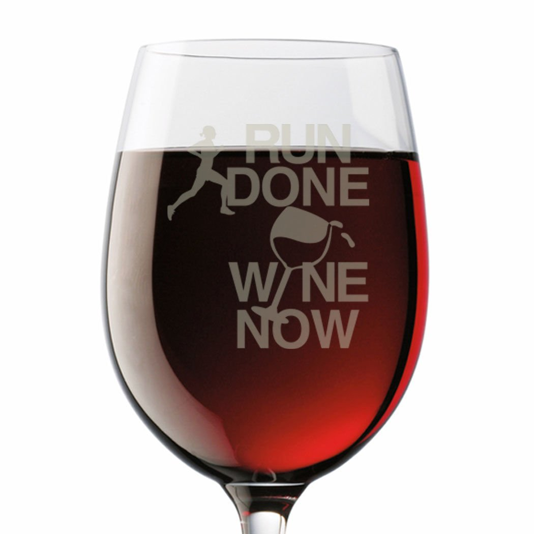 Run Done Wine Now Engraved Wine Glass