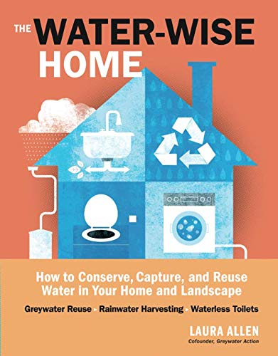 Used, The Water-Wise Home: How to Conserve, Capture, and for sale  Delivered anywhere in USA