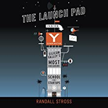 The Launch Pad: Inside Y Combinator, Silicon Valley's Most Exclusive School for Startups Audiobook by Randall Stross Narrated by René Ruiz