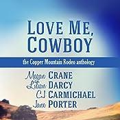 Love Me, Cowboy: The Copper Mountain Rodeo Anthology | Megan Crane, Lilian Darcy, CJ Carmichael, Jane Porter