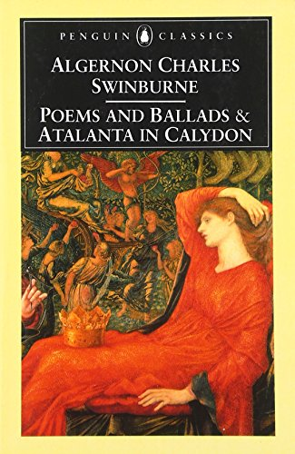 Poems and Ballads and Atalanta in Calydon