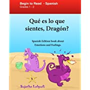 Que es lo que sientes Dragon: Spanish Edition: El Libro De Los Sentimientos Para Niños, Emociones Y Sentimientos, Español para niños (Spanish ... niños. Spanish childrens books) (Volume 6)