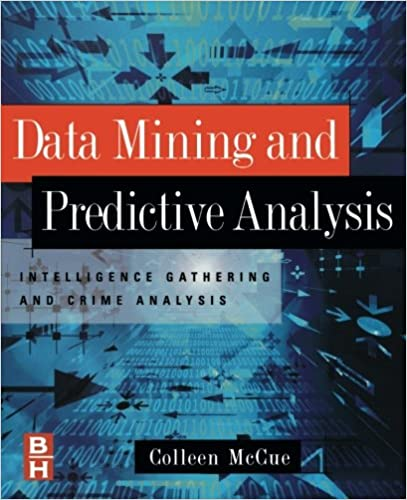 Data Mining and Predictive Analysis: Intelligence Gathering and ...