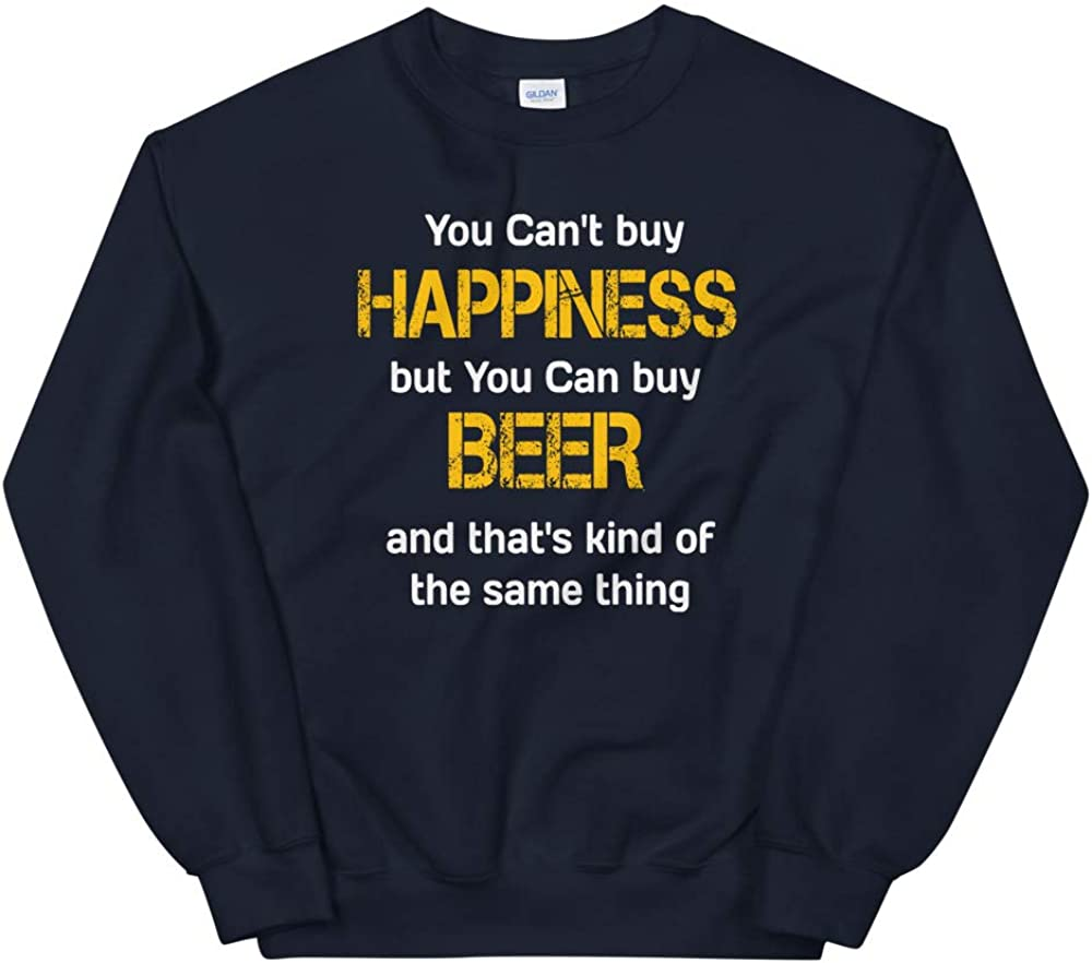 OrangePieces You Cant Buy Happiness but You can Buy Beer Kinda The Same Unisex Sweatshirt