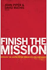 Finish the Mission: Bringing the Gospel to the Unreached and Unengaged Kindle Edition